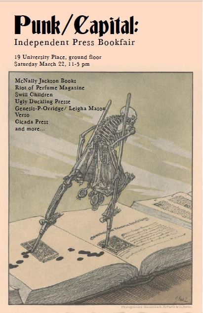 Punk/Capital Book Fair ACLA Conference, featuring Swill Children, Ugly Duckling Presse, Cicada Press, Verso, Genesis Breyer P-Orridge, Leigha Mason, and more...