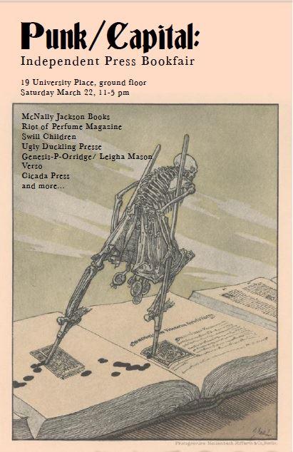 Punk/Capital Book Fair ACLA Conference, featuring Swill Children, Ugly Duckling Presse, Cicada Press, Verso, Genesis Breyer P-Orridge, Leigha Mason, and more...